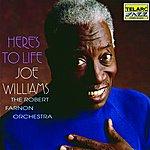 Joe Williams Here's To Life