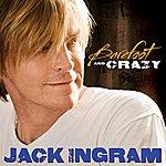 Jack Ingram Barefoot And Crazy