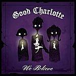 Good Charlotte We Believe (2-Track Single)