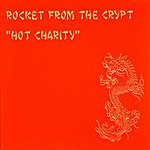 Rocket From The Crypt Hot Charity / Cut And Play