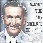 Lawrence Welk Lawrence Welk And His Champagne Music