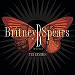 Britney Spears B In The Mix, The Remixes (Deluxe Version)