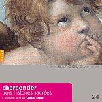 Il Seminario Musicale Charpentier: Trois Histoires Sacrées