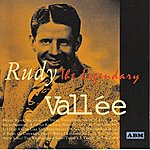 Rudy Vallee The Legendary