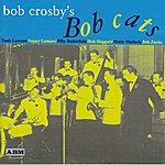 Bob Crosby Bob Crosby's Bob Cats