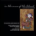 Kalichstein-Laredo-Robinson Trio In The Arms Of The Beloved