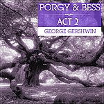 George Gershwin Porgy And Bess Act 2