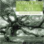 George Gershwin Porgy And Bess Act 3