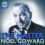 Noël Coward Noel Coward - The Master Volume 2