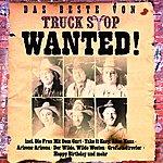 Truck Stop Wanted - Das Beste Von Truck Stop