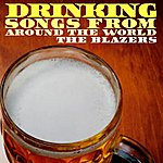 The Blazers Drinking Songs From Around The World