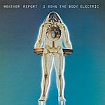 Weather Report I Sing The Body Electric