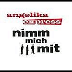 Angelika Express Nimm Mich Mit