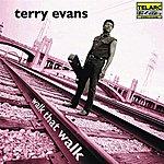 Terry Evans Walk That Walk