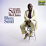 Mighty Sam McClain Blues For The Soul