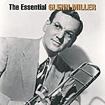 Glenn Miller & His Orchestra The Essential Glenn Miller