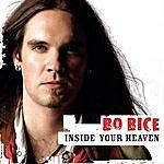 Bo Bice Inside Your Heaven (Single)