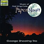 George Shearing Trio Paper Moon: Music Of Nat King Cole