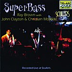 Ray Brown SuperBass: Recorded Live At Scullers