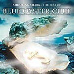 Blue Öyster Cult Shooting Shark: The Best Of Blue Öyster Cult