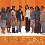The Singletons Better Than That