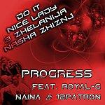 The Progress Do It (feat. Royal-G & 12Patron)
