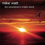 Mike Watt The Secondman's Middle Stand