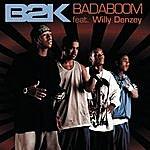 B2K Badaboom (2-Track Single)