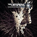 The Offspring (Can't Get My) Head Around You/Come Out And Play