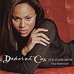 Deborah Cox Dance Vault Mixes - It's Over Now