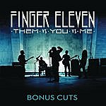 Finger Eleven Them Vs. You. Vs. Me: Bonus Cuts
