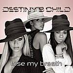 Destiny's Child Lose My Breath (Dance Mixes) (3-Track Maxi-Single)