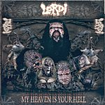Lordi My Heaven Is Your Hell/Wake The Snake