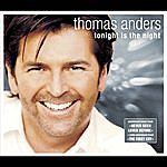 Thomas Anders Tonight Is The Night
