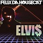 Felix Da Housecat Elvi$ (Single)