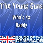 Young Guns Who's Ya Daddy (3-Track Maxi-Single)