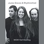 Joules Graves Wow Hall Bootleg