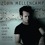John Mellencamp Life, Death, Love And Freedom (Deluxe Tour Edition)