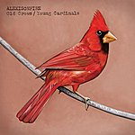 Alexisonfire Old Crows / Young Cardinals