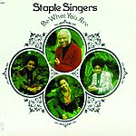 The Staple Singers Be What You Are (Reissue)