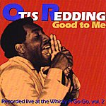 Otis Redding Good To Me: Recorded Live At The Whisky A Go Go, Vol.2