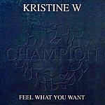 Kristine W Feel What You Want (5-Track Maxi-Single)