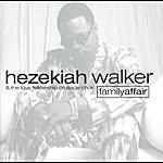 Hezekiah Walker & The Love Fellowship Crusade Choir Family Affair