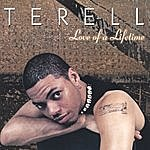 Ter'ell Love Of A Lifetime