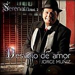 Jorge Muñiz Serenata Vol. 2 Desvelo De Amor