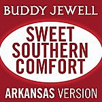 Buddy Jewell Sweet Southern Comfort (Arkansas Version)