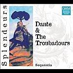 Sequentia Dhm Splendeurs: Dante & Les Troubadours
