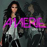 Amerie Why R U (Single)