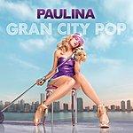 Paulina Rubio Gran City Pop