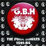 GBH The Punk Singles, 1981-84